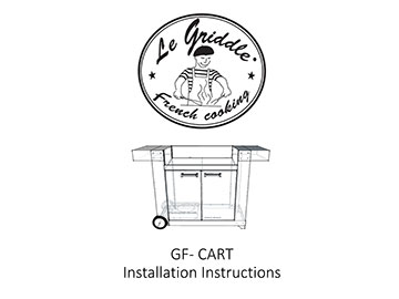 CART FOR LE GRIDDLE Installation Instructions